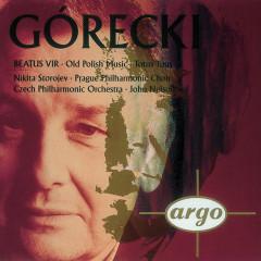 Gorecki: Beatus Vir/Totus tuus/Old Polish Music - Nikita Storojew, Prague Philharmonic Chorus, Czech Philharmonic Orchestra, John Nelson