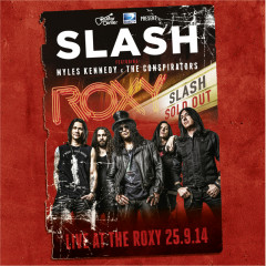 Live At The Roxy 25.09.14 - Slash, Myles Kennedy And The Conspirators