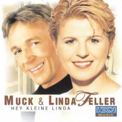 Hey kleine Linda - Linda Feller, Muck