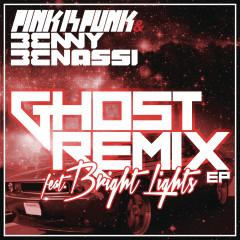 Ghost (Remixes) - Pink Is Punk, Benny Benassi, Bright Lights