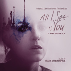 All I See Is You (Original Soundtrack Album) - Marc Streitenfeld