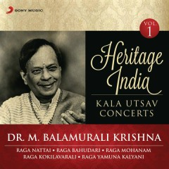 Heritage India (Kala Utsav Concerts, Vol. 1) [Live] - Dr. M. Balamurali Krishna