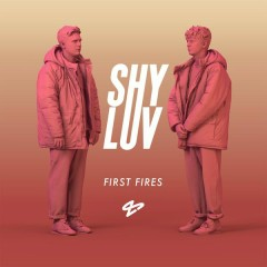 First Fires - Shy Luv