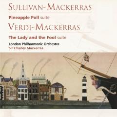 Sullivan-Mackerras: Pineapple Poll . Verdi-Mackerras: The Lady and the Fool - Sir Charles Mackerras, London Philharmonic Orchestra