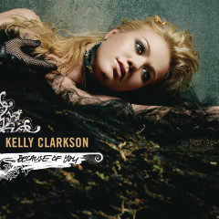 Because Of You - Remixes - Kelly Clarkson