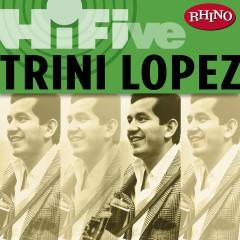 Rhino Hi-Five: Trini Lopez - Trini Lopez