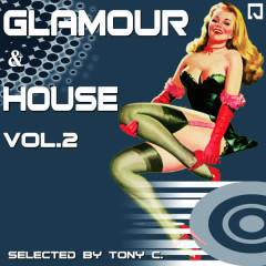 Glamour and House Vol. 2 (Selected By Tony C.) - Various Artists