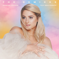 Wave (The Remixes) - Meghan Trainor, Mike Sabath
