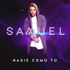 Nadie Como Tú - Samuel