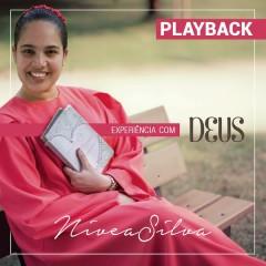Experiência com Deus (Playback) - Nívea Silva