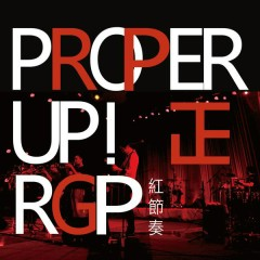 PROPER UP!