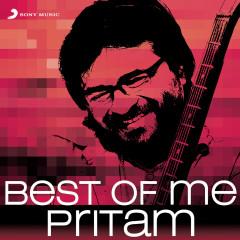 Best of Me Pritam - Pritam