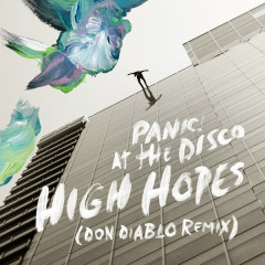 High Hopes (Don Diablo Remix) - Panic! At The Disco
