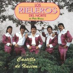 Castillo de Ilusíon - Los Rieleros Del Norte