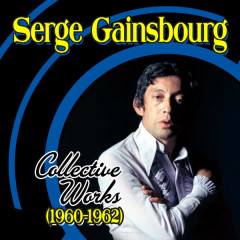 Collective Works (1960-1962) - Serge Gainsbourg