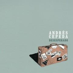 Desesperado - Andrés Cepeda