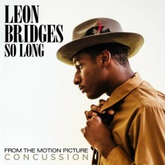 So Long (From The Motion Picture Concussion) - Leon Bridges