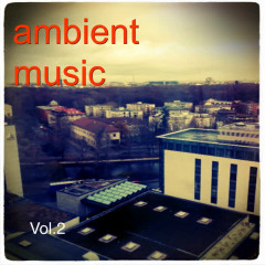 Ambient Music Vol.2 - Various Artists