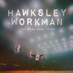 Less Rage More Tears - Hawksley Workman