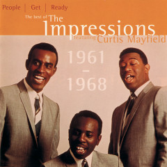 People Get Ready: The Best Of The Impressions Featuring Curtis Mayfield 1961 - 1968 - The Impressions