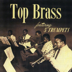 Top Brass - Ernie Wilkins, Ray Copeland, Idrees Sulieman, Donald Byrd, Ernie Royal