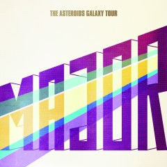 Major - The Asteroids Galaxy Tour