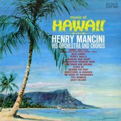 Music of Hawaii - Henry Mancini & His Orchestra and Chorus