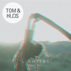 Lighters (Remixes) - Tom & Hills, Troi