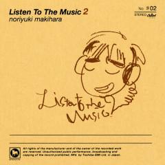 Listen To The Music 2 - Noriyuki Makihara