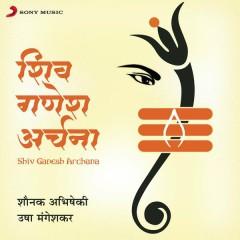 Shiv Ganesh Archana - Shounak Abhisheki, Usha Mangeshkar