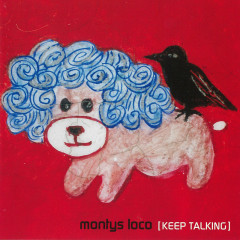 Keep Talking - Montys Loco