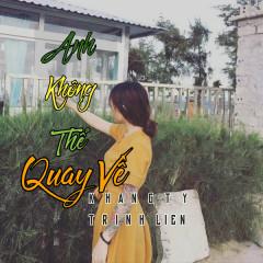 Anh Không Thể Quay Về (EP) - Khang Ty, Trịnh Liên