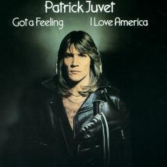 Got A Feeling (I Love America) - Patrick Juvet