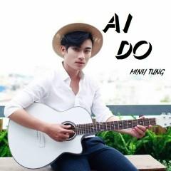 Ai Đó (Single) - Minh Tùng