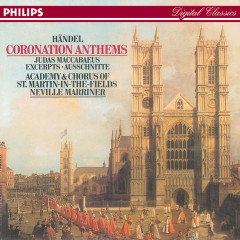 Handel: Coronation Anthems - Joan Rodgers, Catherine Denly, Anthony Rolfe Johnson, Robert Dean, Academy of St. Martin  in  the Fields Chorus