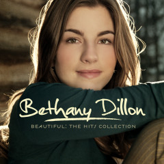 Beautiful: The Hits Collection - Bethany Dillon