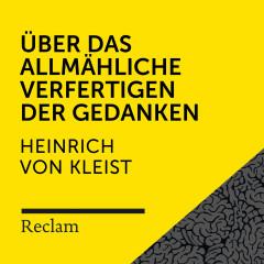 Kleist: Über die allmähliche Verfertigung der Gedanken beim Reden (Reclam Hörbuch) - Reclam Hörbücher, Elmar Nettekoven, Heinrich von Kleist