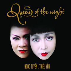Queen Of The Night - Ngọc Tuyền, Triệu Yên