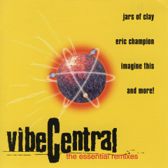 Vibe Central - The Essential Remixes - Various Artists