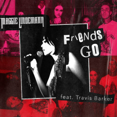Friends Go (feat. Travis Barker) - Maggie Lindemann, Travis Barker