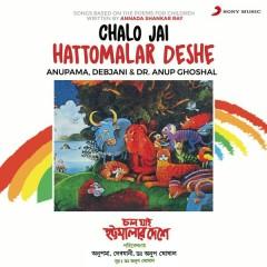 Chalo Jai Hattomalar Deshe - Dr. Anup Ghoshal, Anupama, Debjani