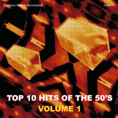Top 10 Hits Of the 50's Volume 1 - Various Artists