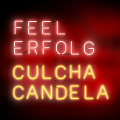 Feel Erfolg (Deluxe Edition) - Culcha Candela