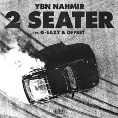 2 Seater (feat. G-Eazy & Offset) - YBN Nahmir, G-Eazy, Offset