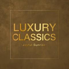 Luxury Classics - Joyful Sunrise -