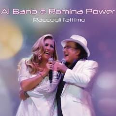 Raccogli l'attimo - Al Bano, Romina Power