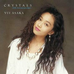 CRYSTALS 〜25th Anniversary Best〜 CD2 - Yui Asaka