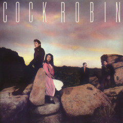 Cock Robin (Expanded Edition) - Cock Robin