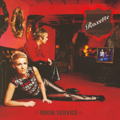 Room Service (Extended Version) - Roxette
