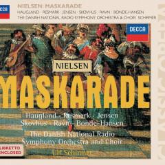 Nielsen: Maskarade - Susanne Resmark, Gert Henning-Jensen, Aage Haugland, Danish Radio Symphony Orchestra, Ulf Schirmer